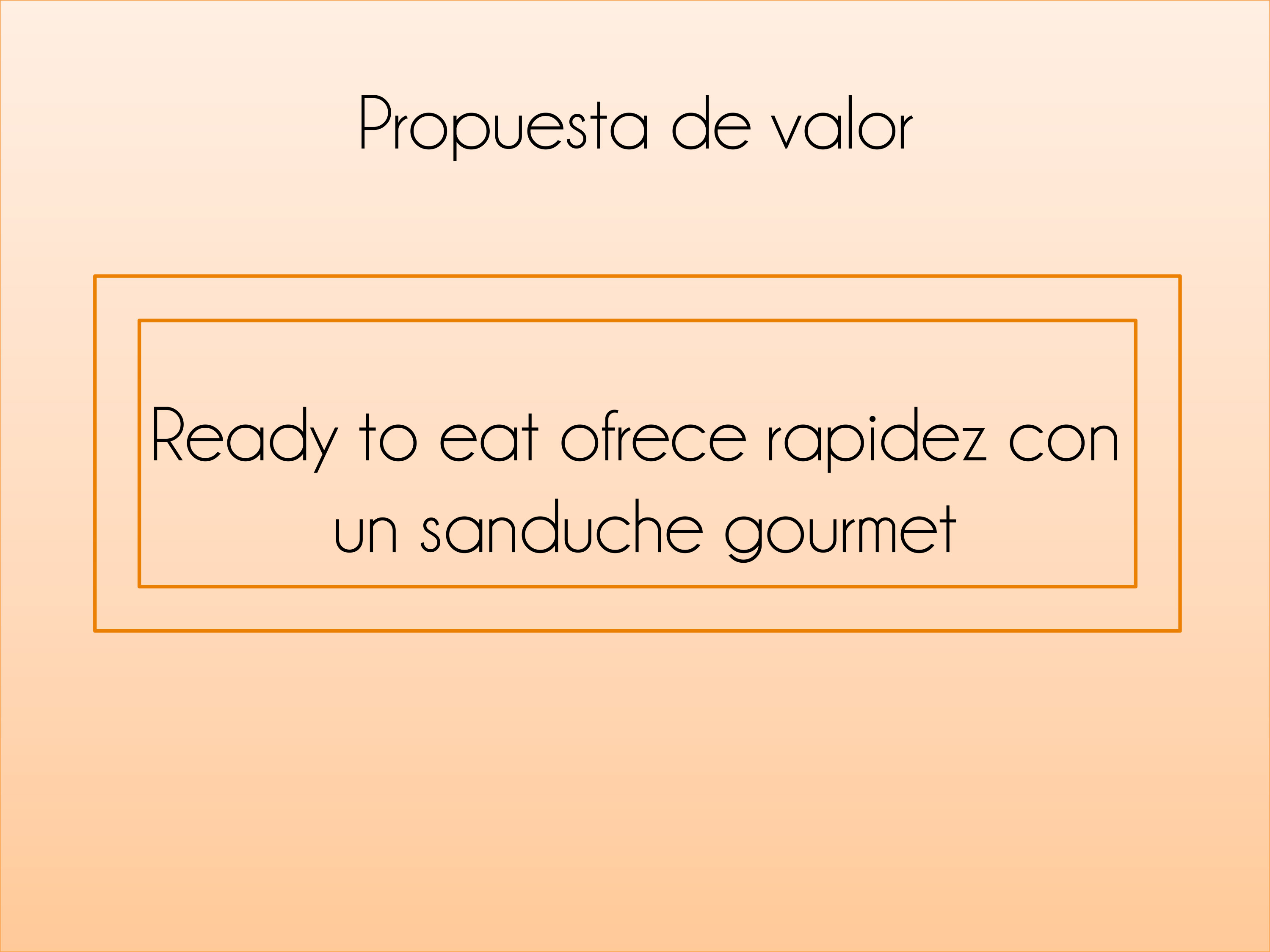 Ready to eat - Propuesta de valor
